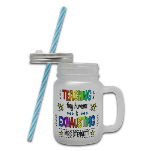 Teaching Tiny Humans Is Exhausting Funny Frosted Glass Mason Jar Mug